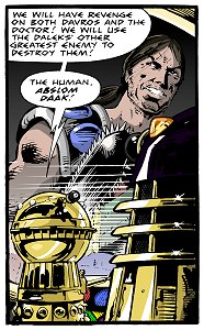 [The Daleks' other greatest enemy!]